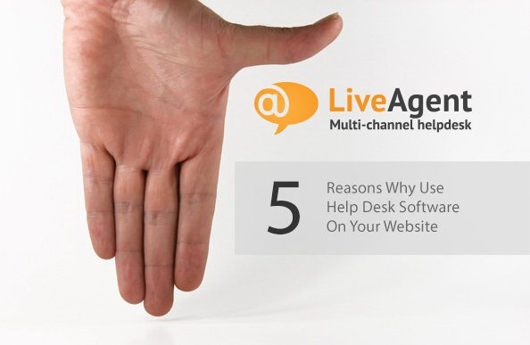 why use helpdesk software liveagent