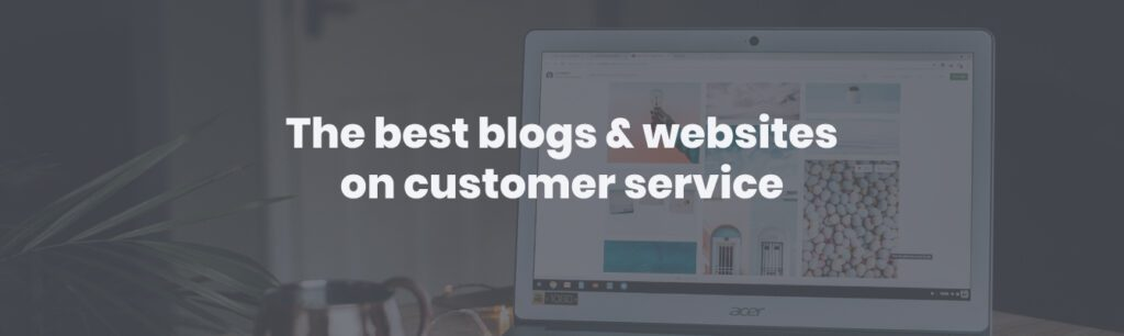 The best blogs & websites on customer service